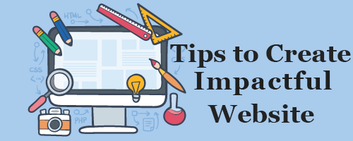 Some Tips to Create Your Business Website More Impactful